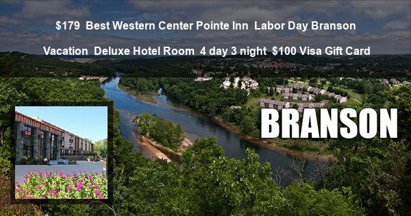 $179 | Best Western Center Pointe Inn | Labor Day Branson Vacation | Deluxe Hotel Room | 4 day 3 night | $100 Visa Gift Card