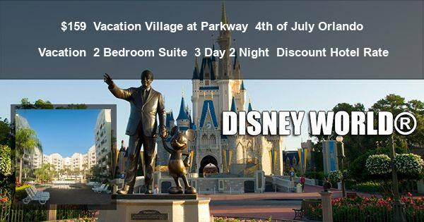 $159 | Vacation Village at Parkway | 4th of July Orlando Vacation | 2 Bedroom Suite | 3 Day 2 Night | Discount Hotel Rate