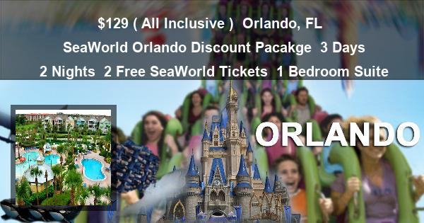 $129 ( All Inclusive ) | Orlando, FL | SeaWorld Orlando Discount Pacakge | 3 Days 2 Nights | 2 Free SeaWorld Tickets | 1 Bedroom Suite