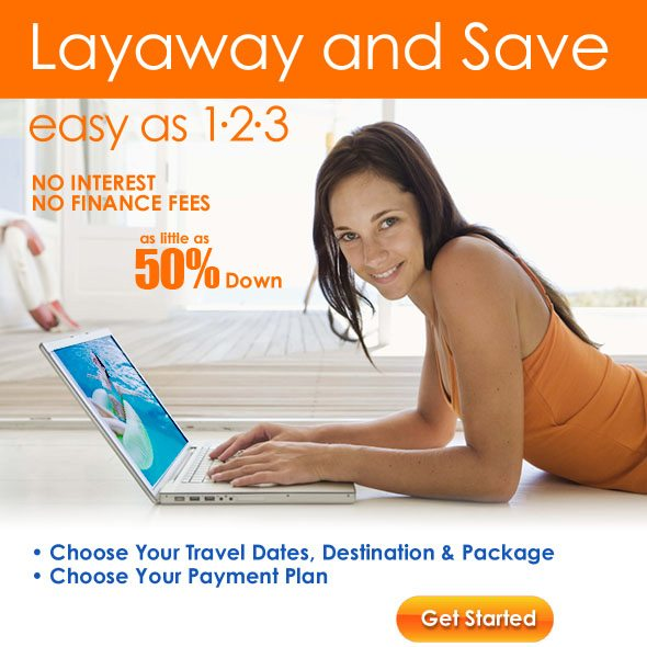 Vacation Layaway, Finance and Payment Plans!