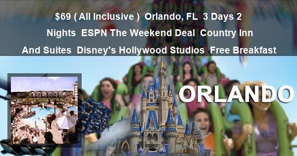 $69 ( All Inclusive ) | Orlando, FL | 3 Days 2 Nights | ESPN The Weekend Deal | Country Inn And Suites | Disney's Hollywood Studios | Free Breakfast