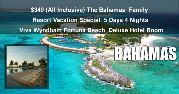 $349 ( All Inclusive ) The Bahamas | Family Resort Vacation Special | 5 Days 4 Nights | Viva Wyndham Fortuna Beach | Deluxe Hotel Room