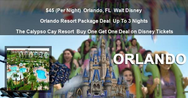 $45 (Per Night) | Orlando, FL | Walt Disney Orlando Resort Package Deal | Up To 3 Nights | The Calypso Cay Resort | Buy One Get One Deal on Disney Tickets