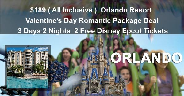 $189 ( All Inclusive ) | Orlando Resort | Valentine's Day Romantic Package Deal | 3 Days 2 Nights | 2 Free Disney Epcot Tickets