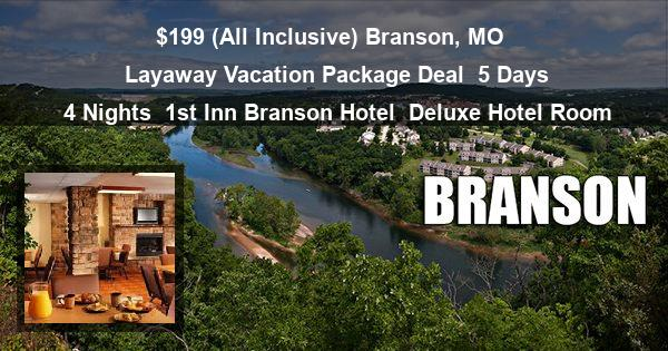 $199 ( All Inclusive ) Branson, MO | Layaway Vacation Package Deal | 5 Days 4 Nights | 1st Inn Branson Hotel | Deluxe Hotel Room
