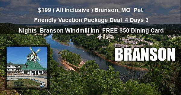 $199 ( All Inclusive ) Branson, MO | Pet Friendly Vacation Package Deal | 4 Days 3 Nights | Branson Windmill Inn | FREE $50 Dining Card