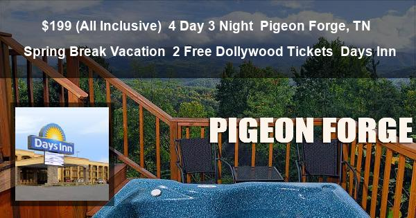 $199 (All Inclusive) | 4 Day 3 Night | Pigeon Forge, TN | Spring Break Vacation | 2 Free Dollywood Tickets | Days Inn
