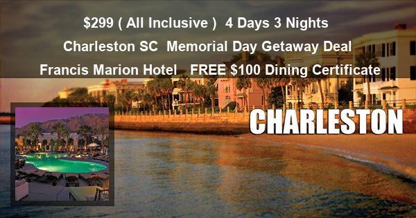 $299 ( All Inclusive ) | 4 Days 3 Nights | Charleston SC | Memorial Day Getaway Deal | Francis Marion Hotel  | FREE $100 Dining Certificate