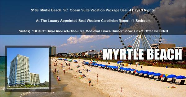 $169 | Myrtle Beach, SC | Ocean Suite Vacation Package Deal | 4 Days 3 Nights At The Luxury Appointed Best Western Carolinian Resort | (1 Bedroom Suites) | *BOGO* Buy-One-Get-One-Free Medieval Times Dinner Show Ticket Offer Included