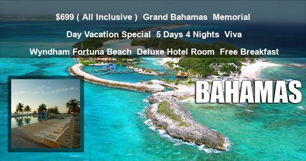 $699 ( All Inclusive ) | Grand Bahamas | Memorial Day Vacation Special | 5 Days 4 Nights | Viva Wyndham Fortuna Beach | Deluxe Hotel Room | Free Breakfast