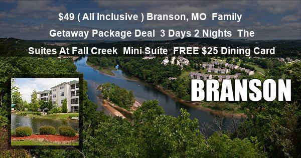 $49 ( All Inclusive ) Branson, MO | Family Getaway Package Deal | 3 Days 2 Nights | The Suites At Fall Creek | Mini Suite | FREE $25 Dining Card