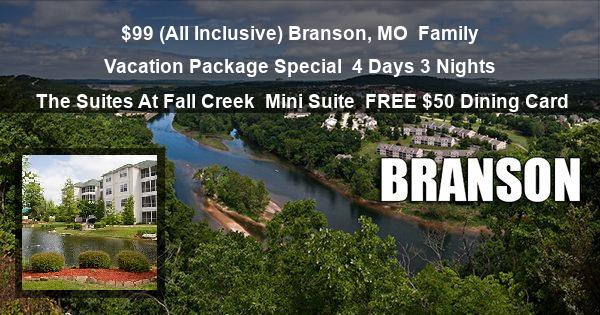 $99 (All Inclusive) Branson, MO | Family Vacation Package Special | 4 Days 3 Nights | The Suites At Fall Creek | Mini Suite | FREE $50 Dining Card