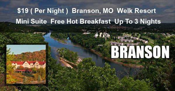 $19 ( Per Night ) | Branson, MO | Welk Resort | Mini Suite | Free Hot Breakfast | Up To 3 Nights