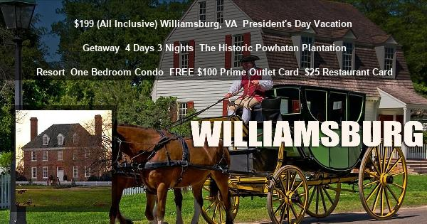 $199 (All Inclusive) Williamsburg, VA | President's Day Vacation Getaway | 4 Days 3 Nights | The Historic Powhatan Plantation Resort | One Bedroom Condo | FREE $100 Prime Outlet Card | $25 Restaurant Card