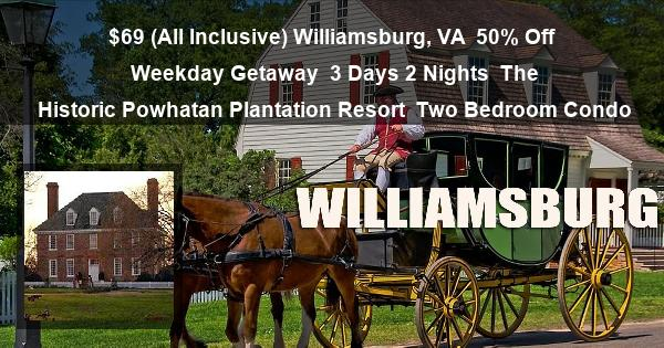 $69 (All Inclusive) Williamsburg, VA | 50% Off Weekday Getaway | 3 Days 2 Nights | The Historic Powhatan Plantation Resort | Two Bedroom Condo