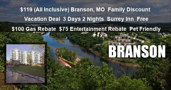 $119 ( All Inclusive ) Branson, MO | Family Discount Vacation Deal | 3 Days 2 Nights | Surrey Inn | Free $100 Gas Rebate | $75 Entertainment Rebate | Pet Friendly