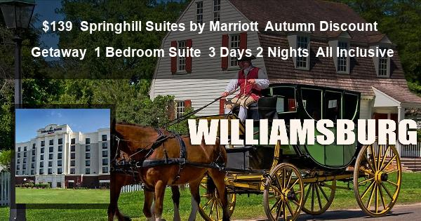 $139 | Springhill Suites by Marriott | Autumn Discount Getaway | 1 Bedroom Suite | 3 Days 2 Nights | All Inclusive