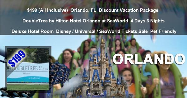 $199 (All Inclusive) | Orlando, FL | Discount Vacation Package | DoubleTree by Hilton Hotel Orlando at SeaWorld | 4 Days 3 Nights | Deluxe Hotel Room | Disney / Universal / SeaWorld Tickets Sale | Pet Friendly