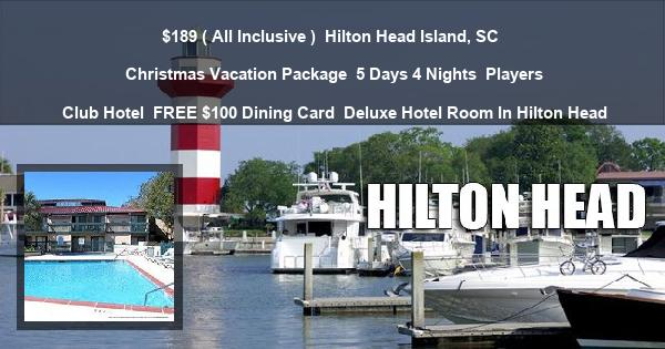 $189 ( All Inclusive ) | Hilton Head Island, SC | Christmas Vacation Package | 5 Days 4 Nights | Players Club Hotel | FREE $100 Dining Card | Deluxe Hotel Room In Hilton Head