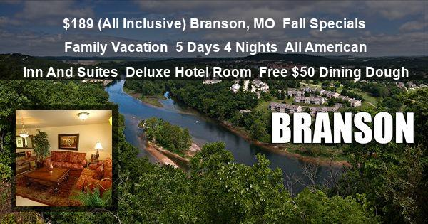 $189 (All Inclusive) Branson, MO | Fall Specials Family Vacation | 5 Days 4 Nights | All American Inn And Suites | Deluxe Hotel Room | Free $50 Dining Dough