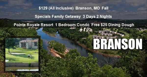 $129 (All Inclusive) | Branson, MO | Fall Specials Family Getaway | 3 Days 2 Nights | Pointe Royale Resort | 1 Bedroom Condo | Free $25 Dining Dough