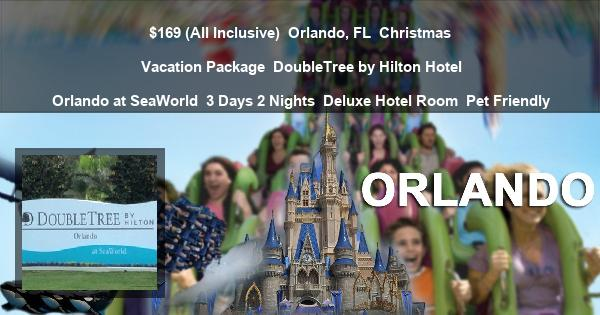 $169 (All Inclusive) | Orlando, FL | Christmas Vacation Package | DoubleTree by Hilton Hotel Orlando at SeaWorld | 3 Days 2 Nights | Deluxe Hotel Room | Pet Friendly