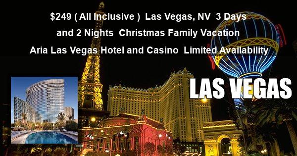 $249 ( All Inclusive ) | Las Vegas, NV | 3 Days and 2 Nights | Christmas Family Vacation | Aria Las Vegas Hotel and Casino | Limited Availability