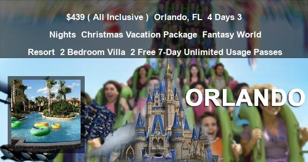 $439 ( All Inclusive ) | Orlando, FL | 4 Days 3 Nights | Christmas Vacation Package | Fantasy World Resort | 2 Bedroom Villa | 2 Free 7-Day Unlimited Usage Passes