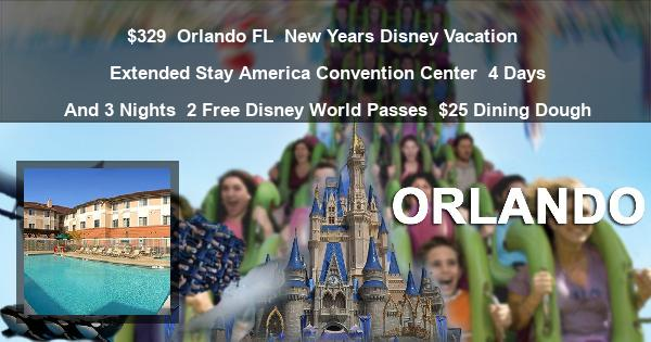 $329 | Orlando FL | New Years Disney Vacation | Extended Stay America Convention Center | 4 Days And 3 Nights | 2 Free Disney World Passes | $25 Dining Dough