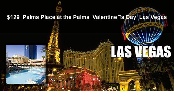 $129 | Palms Place at the Palms | Valentine's Day | Las Vegas