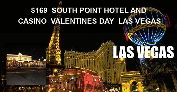 $169 | SOUTH POINT HOTEL AND CASINO | VALENTINES DAY | LAS VEGAS