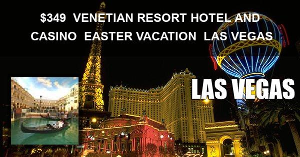 $349 | VENETIAN RESORT HOTEL AND CASINO | EASTER VACATION | LAS VEGAS