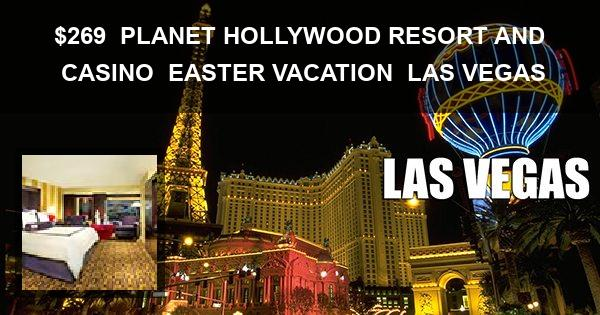 $269 | PLANET HOLLYWOOD RESORT AND CASINO | EASTER VACATION | LAS VEGAS