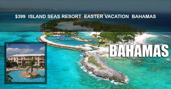 $399 | ISLAND SEAS RESORT | EASTER VACATION | BAHAMAS