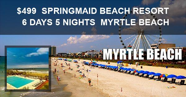 $499 | SPRINGMAID BEACH RESORT | 6 DAYS 5 NIGHTS | MYRTLE BEACH