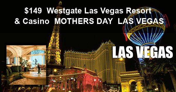 $149 | Westgate Las Vegas Resort & Casino | MOTHERS DAY | LAS VEGAS
