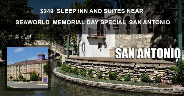 $249 | SLEEP INN AND SUITES NEAR SEAWORLD | MEMORIAL DAY SPECIAL | SAN ANTONIO
