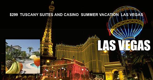 $299 | TUSCANY SUITES AND CASINO | SUMMER VACATION | LAS VEGAS