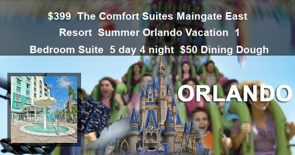$399 | The Comfort Suites Maingate East Resort | Summer Orlando Vacation | 1 Bedroom Suite | 5 day 4 night | $50 Dining Dough