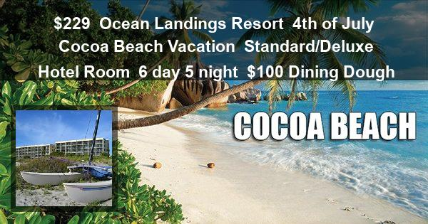$229 | Ocean Landings Resort | 4th of July Cocoa Beach Vacation | Standard/Deluxe Hotel Room | 6 day 5 night | $100 Dining Dough