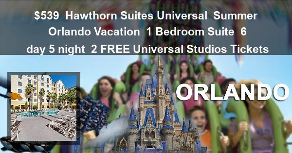 $539 | Hawthorn Suites Universal | Summer Orlando Vacation | 1 Bedroom Suite | 6 day 5 night | 2 FREE Universal Studios Tickets