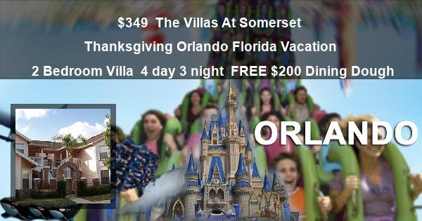 $349 | The Villas at Sommerset | Thanksgiving Orlando Florida Vacation | 2 Bedroom Villa | 4 day 3 night | $200 Dining Dough