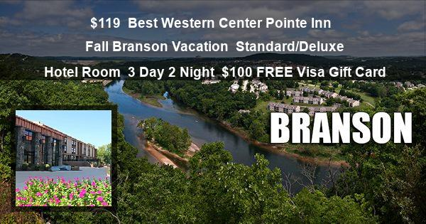 $119 | Best Western Center Pointe Inn | Fall Branson Vacation | Standard/Deluxe Hotel Room | 3 Day 2 Night | $100 FREE Visa Gift Card