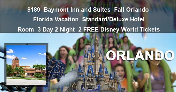 $189 | Baymont Inn and Suites | Fall Orlando Florida Vacation | Standard/Deluxe Hotel Room | 3 Day 2 Night | 2 FREE Disney World Tickets