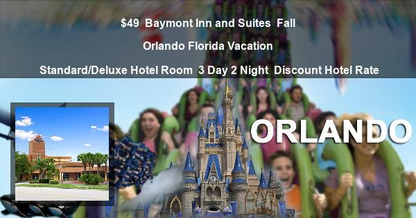 $49 | Baymont Inn and Suites | Fall Orlando Florida Vacation | Standard/Deluxe Hotel Room | 3 Day 2 Night | Discount Hotel Rate