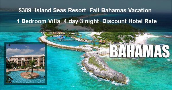 $389 | Island Seas Resort | Fall Bahamas Vacation | 1 Bedroom Villa | 4 day 3 night | Discount Hotel Rate