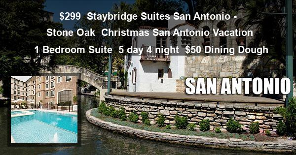 $299 | Staybridge Suites San Antonio – Stone Oak | Christmas San Antonio Vacation | 1 Bedroom Suite | 5 day 4 night | $50 Dining Dough