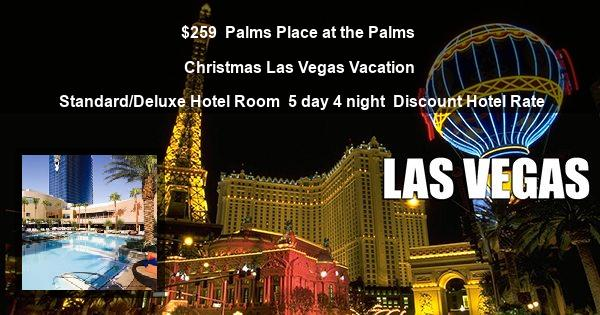 $259 | Palms Place at the Palms | Christmas Las Vegas Vacation | Standard/Deluxe Hotel Room | 5 day 4 night | Discount Hotel Rate