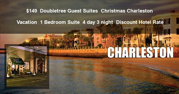 $149   Doubletree Guest Suites   Christmas Charleston Vacation   1 Bedroom Suite   4 day 3 night   Discount Hotel Rate