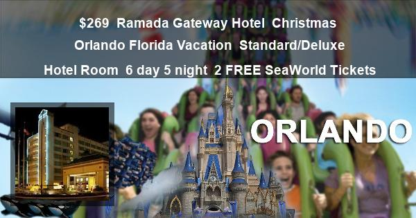 $269 | Ramada Gateway Hotel | Christmas Orlando Florida Vacation | Standard/Deluxe Hotel Room | 6 day 5 night | 2 FREE SeaWorld Tickets